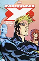 Mutant X: The Complete Collection Vol. 1 (Mutant X: The Complete Collection, 1)