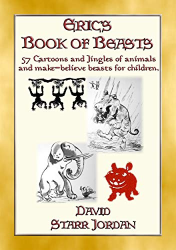 ERIC'S BOOK OF BEASTS - 57 silly jingles and cartoons of animals and make-believe beasts for children