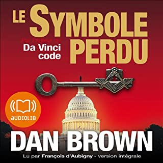 Le symbole perdu     Robert Langdon 3              Written by:                                                                                                                                 Dan Brown                               Narrated by:                                                                                                                                 François d'Aubigny                      Length: 19 hrs and 7 mins     8 ratings     Overall 4.5