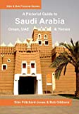 Saudi Arabia: A Pictorial Guide: Oman, UAE, Yemen, Kuwait, Bahrain and Qatar (African and Middle Eastern Travel Guides)
