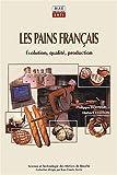 Les pains français - Evolution, qualité, production