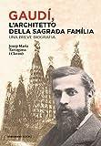 Gaudí, l'architetto della Sagrada Família - una breve biografia (Italiano)