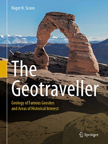 The Geotraveller: Geology of Famous Geosites and Areas of Historical Interest (English Edition)