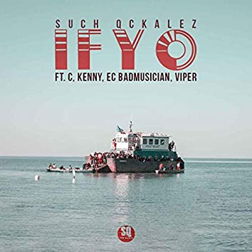 Ifyo (feat. C. Kenny, EC Badmusician & Viper)