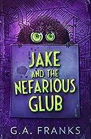 Jake and the Nefarious Glub: Premium Hardcover Edition
