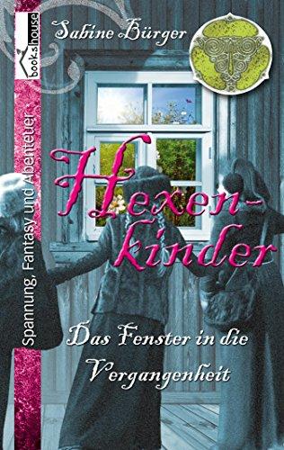 Hexenkinder #1: Das Fenster in die Vergangenheit