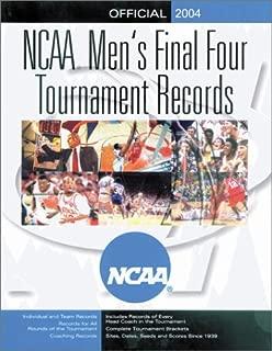 Ncaa Final Four Tournament: Official 2004 Men's Records (NCAA FINAL FOUR TOURNAMENT RECORDS)
