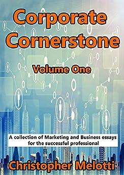 Corporate Cornerstone: Volume One by [Christopher Melotti]