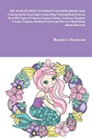 THE WORLD'S MOST LUXURIOUS COLORING BOOK! Adult Coloring Book: Giant Super Jumbo Mega Coloring Book Features Over 100 Pages of Fabulous Fantasy Fairies, Creatures, Dragons, Forests, Gardens, Mythical Nature and More for Mindfulness (Book Edition:4)