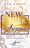New York – Arizona: Helle Stunden: Liebesroman (New York - Arizona 1)