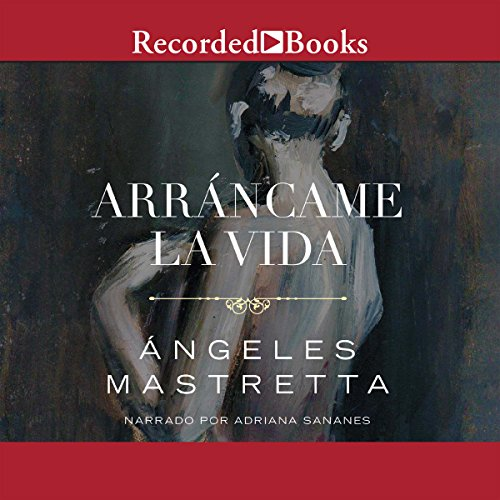 Arrancame la Vida (Texto Completo) audiobook cover art