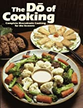 Do of Cooking: Complete Macrobiotic Cooking for the Seasons