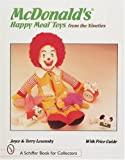 McDonald's Happy Meal Toys from the Nineties (Schiffer Book for Collectors)