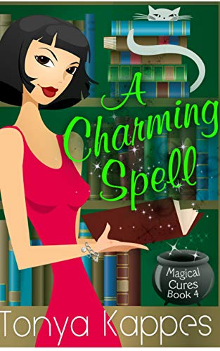 A Charming Spell: A Cozy Paranormal Mystery (Magical Cures Mystery Series Book 4)