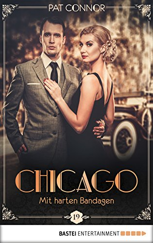 Chicago - Mit harten Bandagen (Die Krimi-Serie in den Zwanzigern 19)