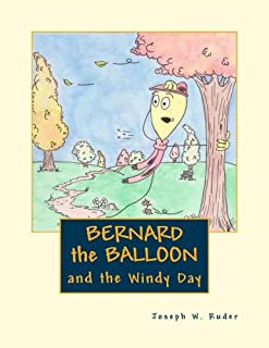 Bernard the Balloon: and the Windy Day