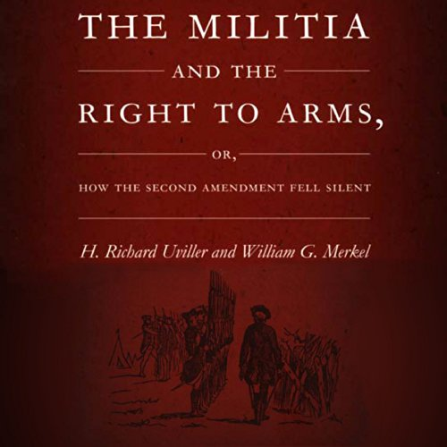The Militia and the Right to Arms audiobook cover art