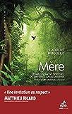 Mère: L'Enseignement spirituel de la forêt amazonienne...