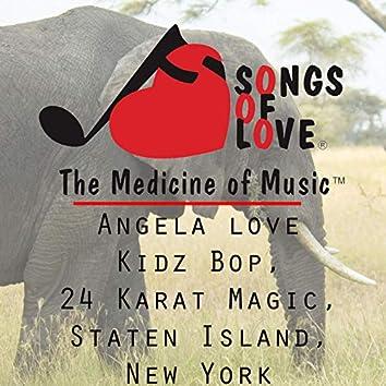 Angela Love Kidz Bop, 24 Karat Magic, Staten Island, New York