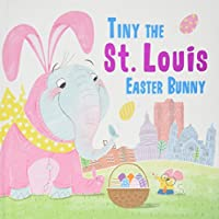 Tiny the St. Louis Easter Bunny (Tiny the Easter Bunny)