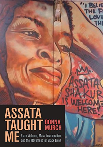 Assata Taught Me: State Violence, Mass Incarceration, and the Movement for Black Lives