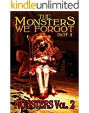 The Monsters We Forgot - Part II: MONSTERS Volume 2