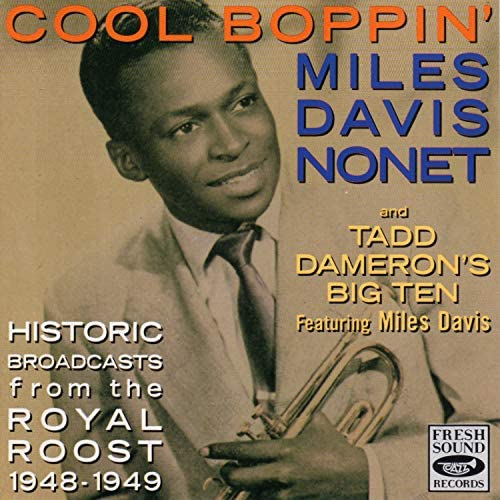 The Miles Davis Nonet & Tadd Dameron's Big Ten