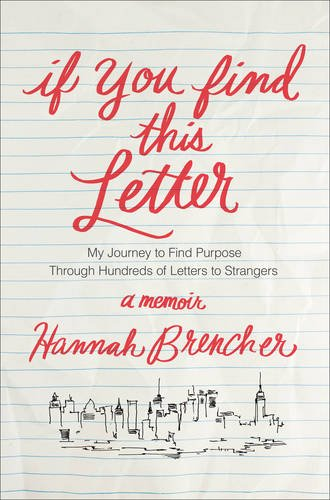 If You Find This Letter: My Journey to Find Purpose Through Hundreds of Letters to Strangers