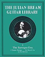 The Julian Bream Guitar Library Volume 1: The Baroque Era