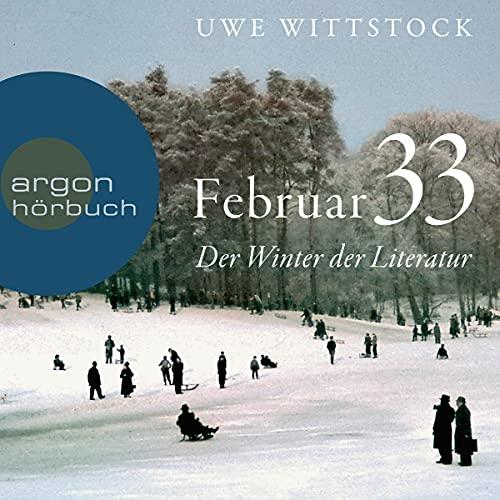 Februar 33: Der Winter der Literatur