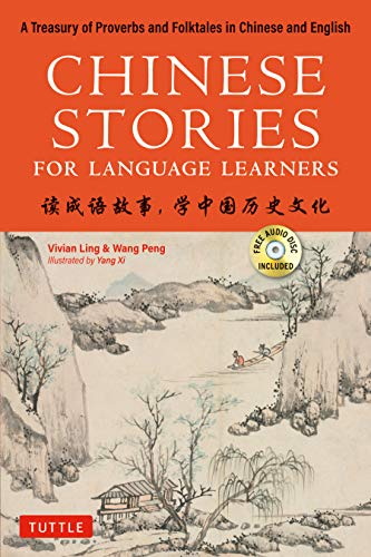 Compare Textbook Prices for Chinese Stories for Language Learners: A Treasury of Proverbs and Folktales in Chinese and English Free CD & Online Audio Recordings Included Illustrated Edition ISBN 9780804852784 by Ling, Vivian,Wang, Peng,Xi, Yang