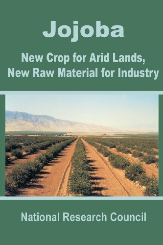 Jojoba: New Crop for Arid Lands, New Raw Material for Industry