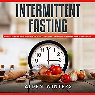 Intermittent Fasting: Hormone Balance for Men and Women, the Science of Autophagy and Weight Loss Whether You're a Beginner or Pro audiobook cover art