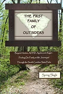 The First Family of Outsiders: Beyond Autism, ADHD, Apples and Angst - Finding Our Family as We Journeyed Through the Sout...