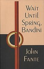 Wait Until Spring, Bandini de John Fante