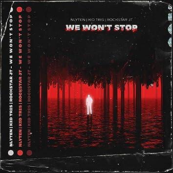 We Won't Stop (feat. Kid Tris & Rockstar JT)