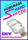DIY Hand Sanitizer: How to Make Homemade Hand Sanitizer with Easy Recipes