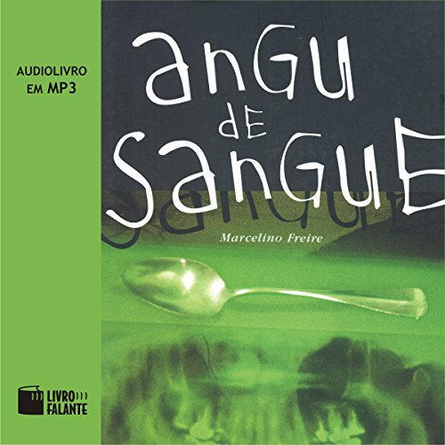 Angu de Sangue [Angu Blood] audiobook cover art