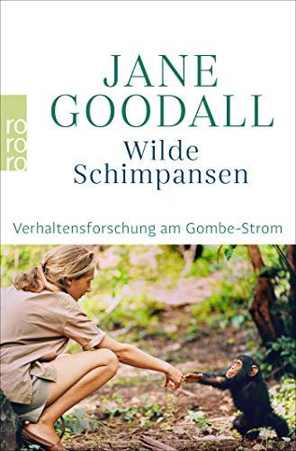 Wilde Schimpansen: Verhaltensforschung am Gombe-Strom