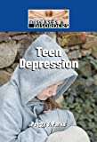 Teen Depression (Diseases & Disorders) - Peggy J. Parks