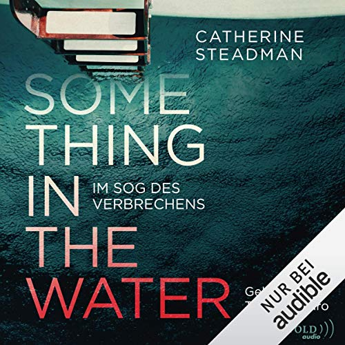 Something in the Water (German edition)     Im Sog des Verbrechens              By:                                                                                                                                 Catherine Steadman                               Narrated by:                                                                                                                                 Tanja Fornaro                      Length: 13 hrs and 14 mins     Not rated yet     Overall 0.0