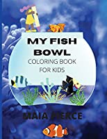 My Fish Bowl: Coloring Book for Kids