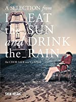A Selection from 'I Eat the Sun and Drink the Rain
