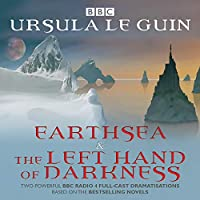 Earthsea & The Left Hand of Darkness: Two BBC Radio 4 full-cast dramatisations (BBC Radio 4 Dramatisations)