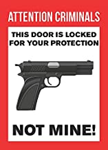 Attention Criminals This Door Is Locked For Your Protection Not Mine Sign - Funny Gun Signs - Plastic 2 Pack