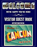 """Visitor Guest Welcome,  We're Happy You're Here!  Greetings from Cancun Mexico Vintage Post Card: Sign In Log Book For AirBnB  Vacation Rentals, Bed & ... Beautiful Local Cover 8"""" x 10""""  160 Pages"""