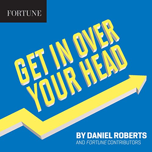 Get in Over Your Head audiobook cover art