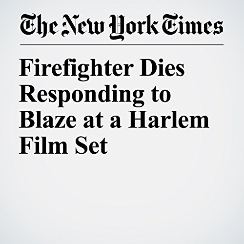 Firefighter Dies Responding to Blaze at a Harlem Film Set copertina