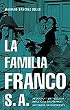 La familia Franco S.A.: Negocios y privilegios de la saga del último dictador de Occidente (No Ficción) (Spanish Edition)