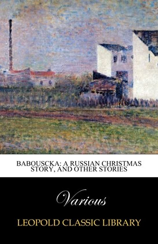 回転させるヒゲクジラ仲人Babouscka: A Russian Christmas Story, and Other Stories